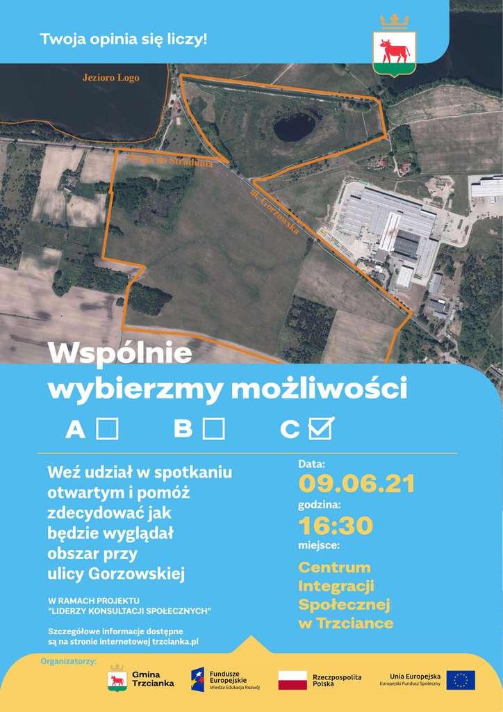 Weź udział w spotkaniu otwartym i pomóż zdecydować jak będzie wyglądał obszar przy ulicy Gorzowskiej. Przyjdź 9 czerwca 2021 r. o godz.16:30 do Centrum Integracji Społecznej w Trzciance.